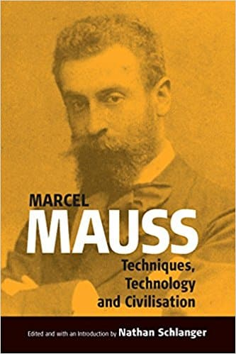 Mauss - Techniques Technology Civilization - Bipedalism is also called walking