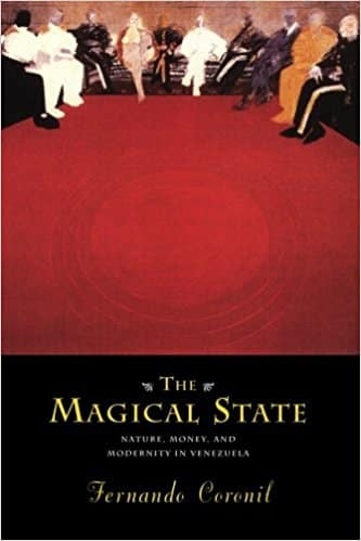 Fernando Coronil - The Magical State