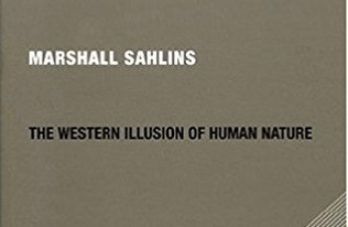 Sahlins - Western Illusion of Human Nature Anthropology