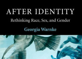 Warnke - After Identity - Gender is a Social Construction
