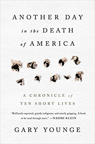 Younge - Another Day in the Death of America - Gun Reform Anthropology