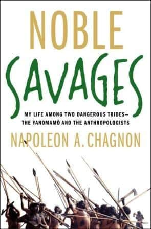 Napoleon Chagnon - Noble Savages