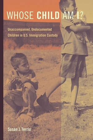 Terrio - Unaccompanied Undocumented Children in US Immigration Custody - Studying Immigration