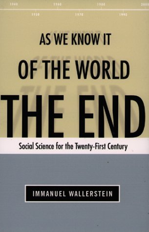 Wallerstein - End of the World as We Know It - Social Science and Humanities