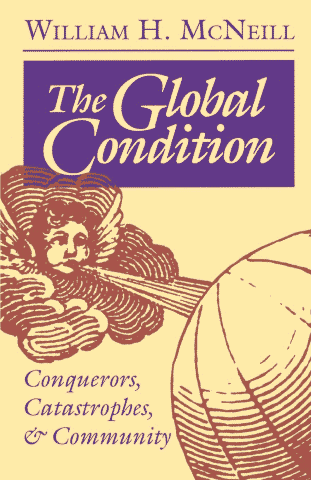 McNeill - Global Condition - Globalization Stories