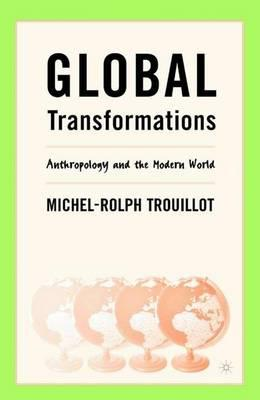 Global Transformations - Purpose of Anthropology - Moral Optimism