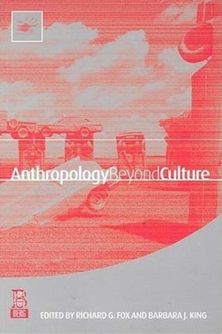 Anthropology Beyond Culture - Adieu Culture