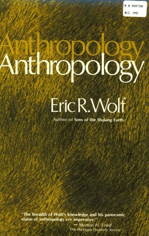 Eric Wolf - Anthropology - Humanistic Science in Anthropology