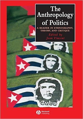 Anthropology of Politics - Anthropologists Studying Politics