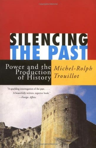 Silencing the Past - Trouillot on Haiti