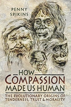 Spikins - How Compassion Made Us Human