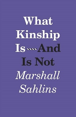 Sahlins - What Kinship Is