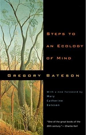Bateson - Ecology of Mind - Ecology of Life