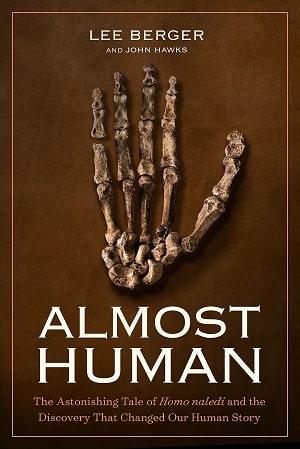 Berger Hawks - Almost Human - Homo Naledi Hominins