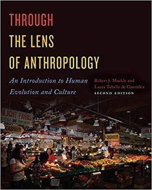 Through the Lens of Anthropology - Intro to Anthro 2019