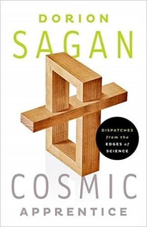 Sagan - Cosmic Apprentice Dispatches from the Edges of Science