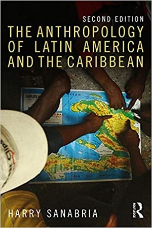 The Anthropology of Latin America & the Caribbean