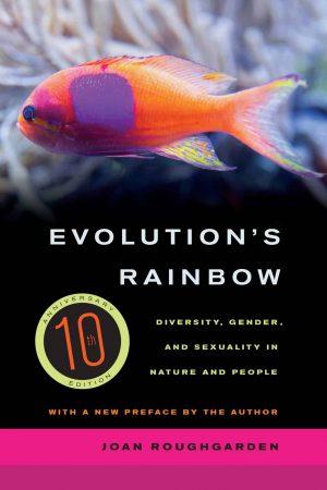 Evolution's Rainbow Diversity Gender Sexuality