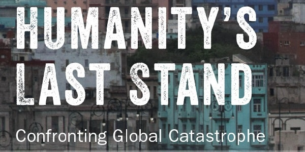 Humanitys Last Stand - Anthropology Blogs