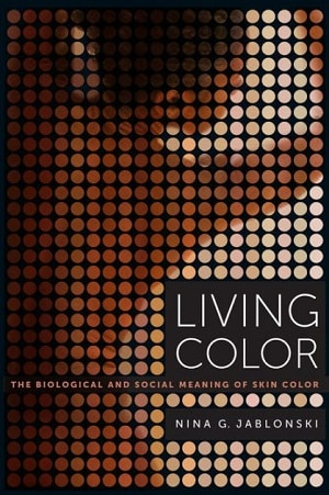 Living Color - Biological and Social Meaning of Skin Color - More complicated than biological race