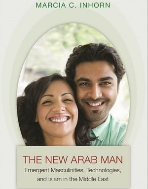 Inhorn - The New Arab Man as a way of discussing sex-gender-sexuality in Anthropology